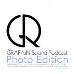 #0031 GRAFAiN Sound Podcast Photo Edition #0005