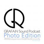 #0033 GRAFAiN Sound Podcast Photo Edition